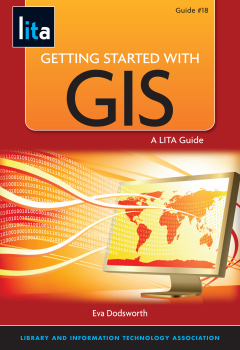 Cover of Getting Started with GIS LITA Guide