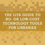 The LITA guide to low-cost technology tools for libraries.