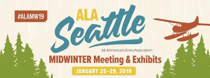 ALA Midwinter in Seattle, WA - Registration and Housing Now Open! January 25-29, 2019