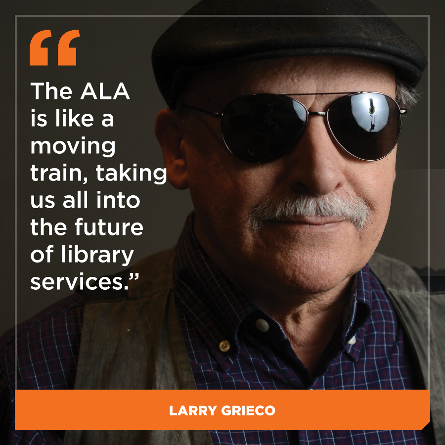 The American Library Association is like a moving train, taking us all into the future of library services. Larry Grieco