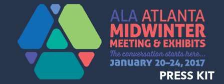 American Library Association Midwinter Meeting & Exhibits, January 20-24, 2017, Atlanta, The conversaton starts here.