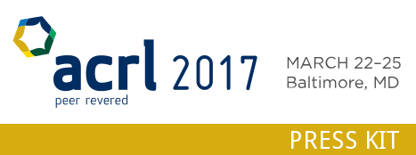 ACRL 2017 peer reviewed, March 22-25, Baltimore, MD, Press Kit