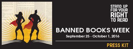 Banned Books Week Press Kit, September 25 - October 1, 2016, Stand up for your right to read