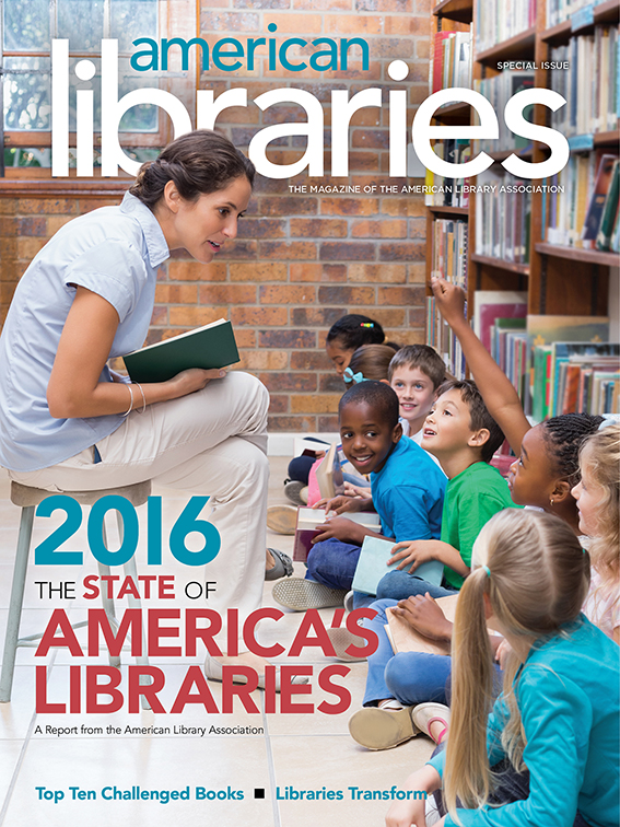 Cover: American Libraries, State of America's Libraries Report 2016, Top Ten Challenged Books, Libraries Transform