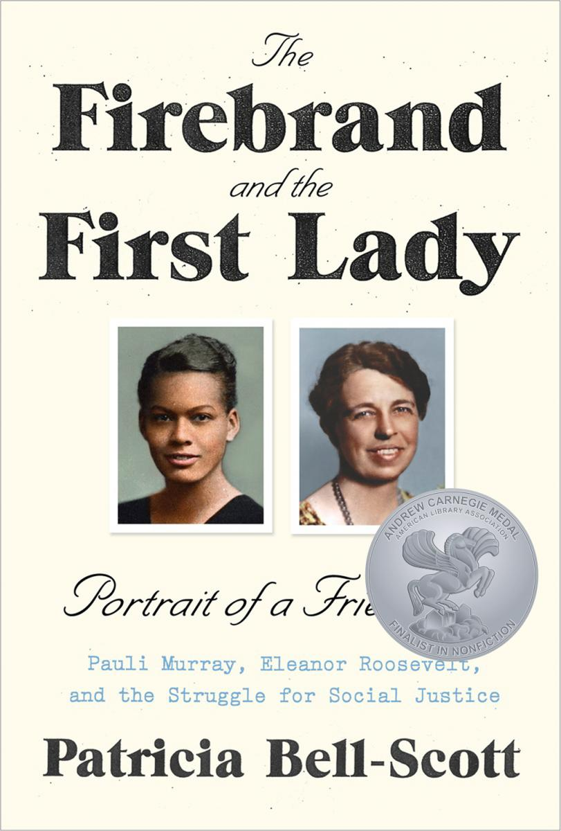 Book cover:The Firebrand and the First Lady: Portrait of a Friendship: Pauli Murray, Eleanor Roosevelt, and the Struggle for Social Justice
