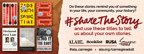 Do these stories remind you of something in your life, your community, your history? #Sharethestory and use these titles to tell us about your own stories. ala.org/carnegieadult ;