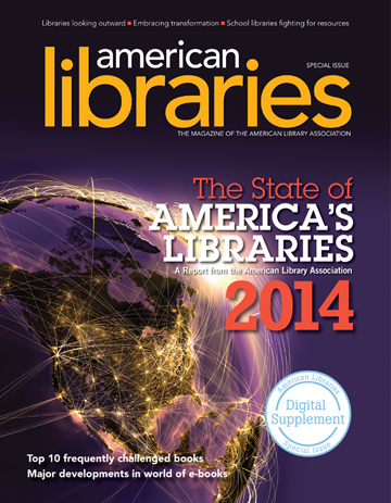 State of America's Libraries Report 2014, American Libraries Magazine digital supplement