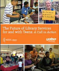 Report cover: The Future of Library Services for and with Teens: A Call to Action