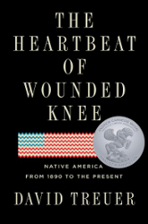 Book cover: The Heartbeat of Wounded Knee: Native America from 1890 to the Present