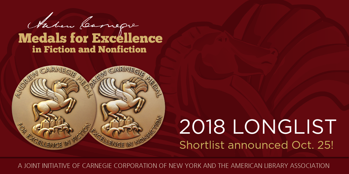 Andrew Carnegie Medals for Excellence in Fiction and Nonfiction Longlist 2018