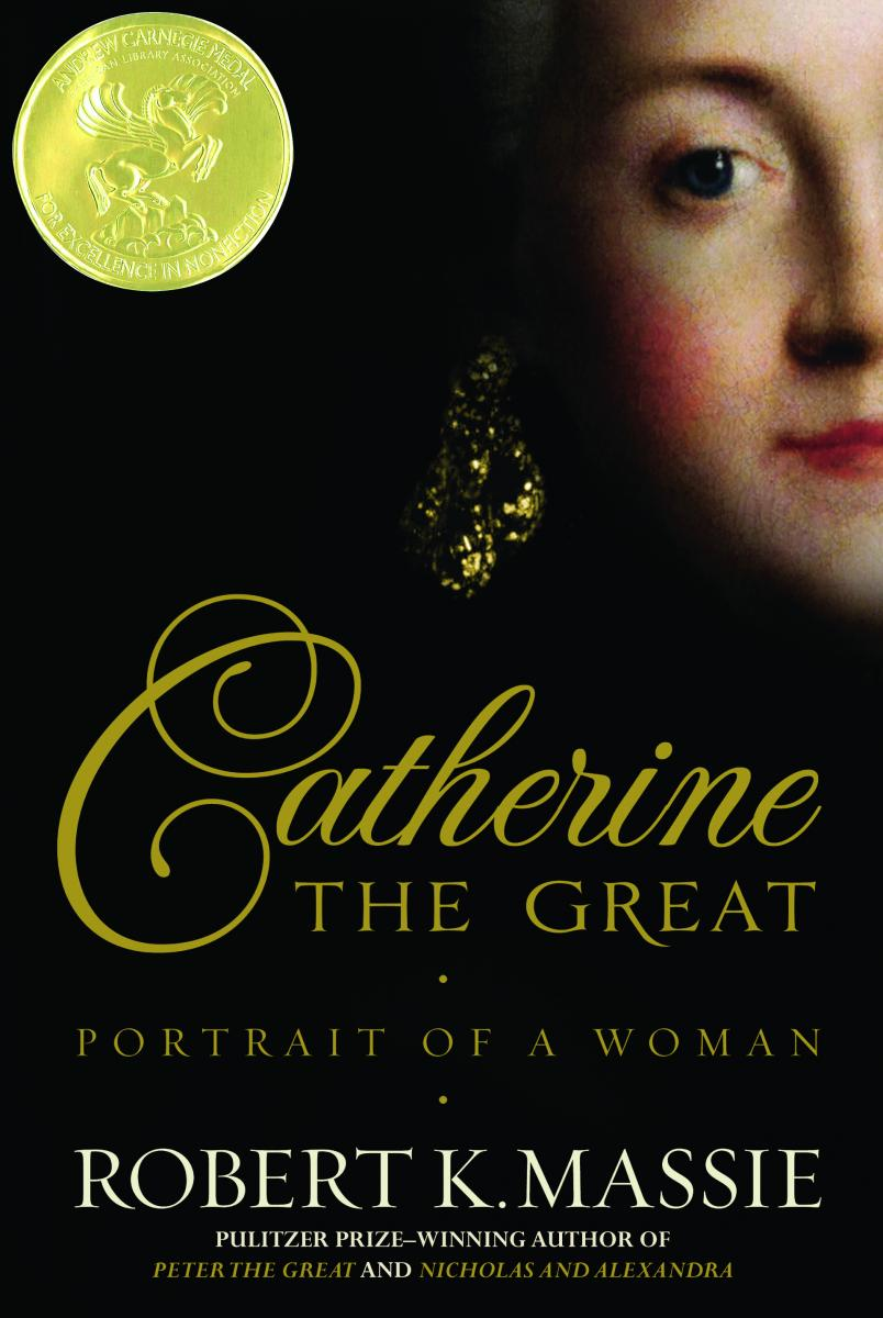 Catherine the Great: Portrait of a Woman By Robert Massie