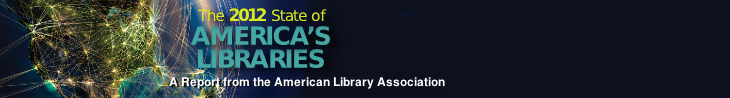 2012 State of America's Libraries Report
