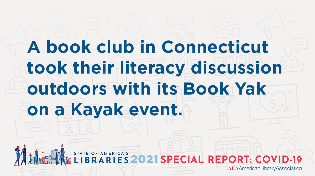 Twitter share: A book club in Connecticut took their literacy discussion outdoors with its Book Yak on a Kayak event.State of America's Libraries 2021 Special Report: COVID-19 (illustration of people walking in a city with masks, Wi-Fi is emanating from library building)