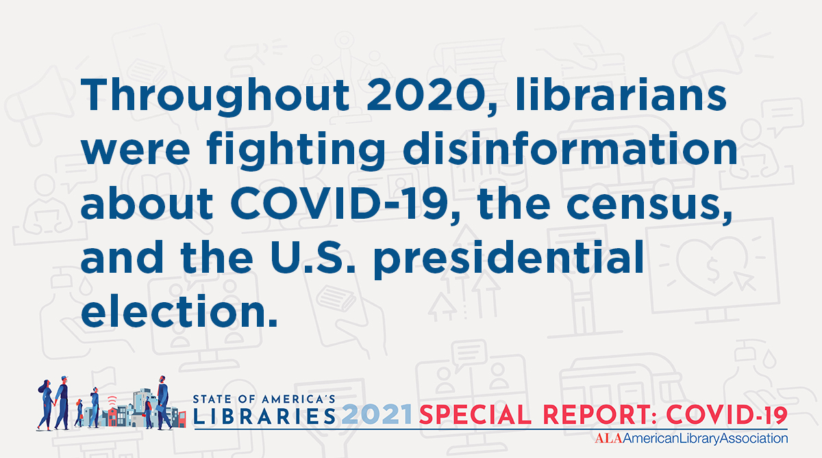 Twitter share: Throughout 2020, librarians were fighting disinformation about COVID-19, the census and the U.S. presidential election.  State of America's Libraries 2021 Special Report: COVID-19 (illustration of people walking in a city with masks, Wi-Fi is emanating from library building)