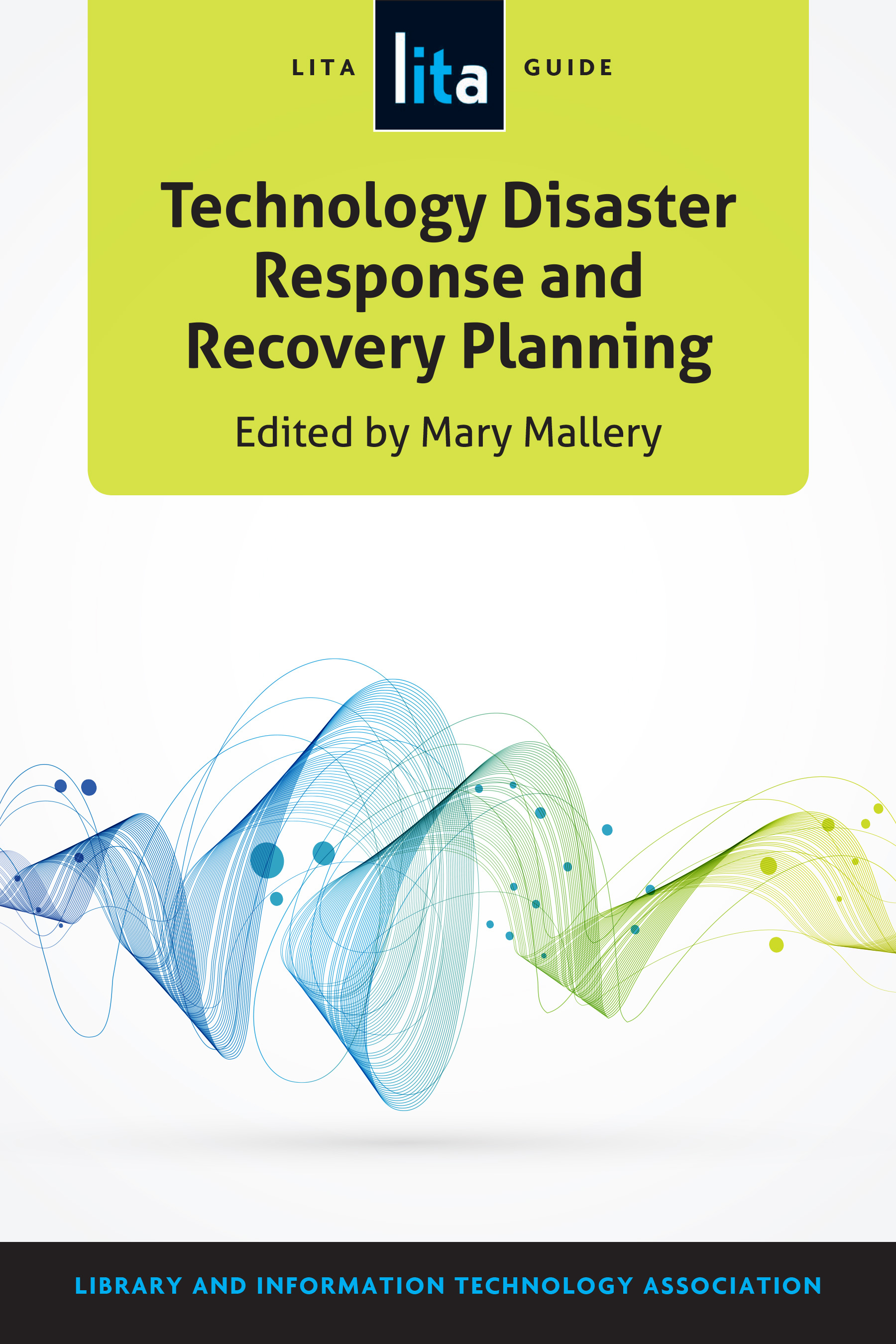 LITA guide to technology disaster response and recovery planning ...