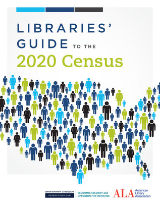 ALA releases new Libraries\' Guide to the 2020 Census | News and ...