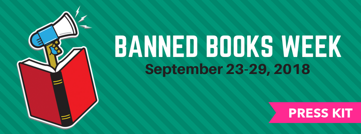 Banned Books Week, September 23-29, 2018, Press kit