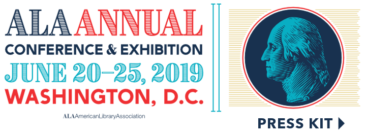 ALA Annual Conference and Exhibitions, June 20-26, 2019, Washington, DC