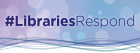 Libraries Respond