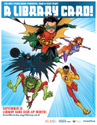 Teen Titans Print PSA for Library Card Sign-up Month (English)