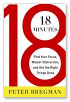"""18 Minutes: Find Your Focus, Master Distraction, and Get the Right Things Done"" cover"