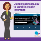 Using Healthcare.gov to Enroll in Health Insurance, a DigitalLearn.org course