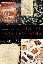 Getting Started with Digital Collections: Scaling to Fit Your Organization