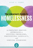 book cover for The Librarian's Guide to Homelessness: An Empathy-Driven Approach to Solving Problems, Preventing Conflict, and Serving Everyone
