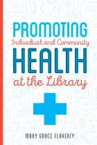 book cover for Promoting Individual and Community Health at the Library