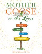 "book cover for ""Mother Goose on the Loose—Here, There, and Everywhere"""