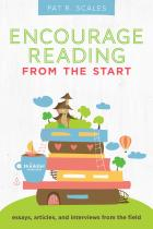 book cover for Encourage Reading from the Start: Essays, Articles, and Interviews from the Field