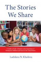 book cover for The Stories We Share: A Guide to PreK–12 Books on the Experience of Immigrant Children and Teens in the United States