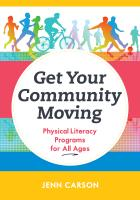 Get Your Community Moving: Physical Literacy Programs for All Ages