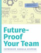 "book cover for ""Future-Proof Your Team"""