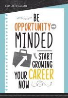"book cover for ""Be Opportunity-Minded: Start Growing Your Career Now"""