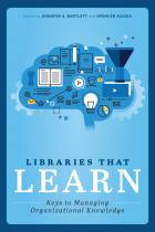 book cover for Libraries that Learn: Keys to Managing Organizational Knowledge