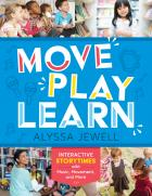 book cover for Move, Play, Learn: Interactive Storytimes with Music, Movement, and More