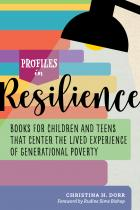 book cover for Profiles in Resilience: Books for Children and Teens That Center the Lived Experience of Generational Poverty