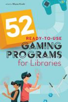 cover image for 52 Ready-to-Use Gaming Programs for Libraries