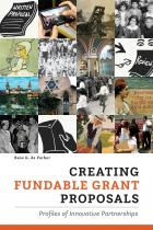 """book cover for """"Creating Fundable Grant Proposals: Profiles of Innovative Partnerships"""""""