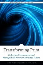 book cover for Transforming Print: Collection Development and Management for Our Connected Future