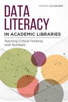 """book cover for """"Data Literacy in Academic Libraries: Teaching Critical Thinking with Numbers"""""""