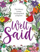 """product image for """"Well Said: The Library Lovers Coloring Book of Quotes"""""""