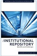 cover of The Institutional Repository: Benefits and Challenges