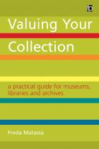 Valuing Your Collection: A Practical Guide for Museums, Libraries and Archives