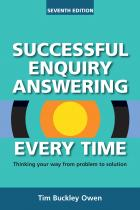 Successful Enquiry Answering Every Time, Seventh Edition: Thinking Your Way from Problem to Solution