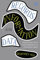 book cover for Records, Information and Data: Exploring the Role of Record-Keeping in an Information Culture