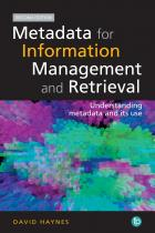 book cover fopr Metadata for Information Management and Retrieval: Understanding Metadata and its Use, Second Edition