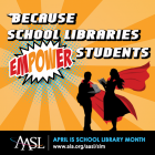Because School Libraries Empower Students