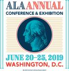 ALA Annual Conference & Exhibition, Washington, D.C., June 20-25, 2019